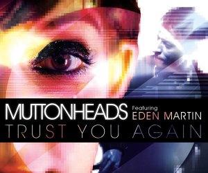 Muttonheads feat Eden Martin