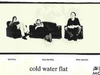 Cold Water Flat