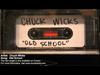 Chuck Wicks - Old School - with lyrics