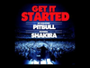 Pitbull - Get It Started (feat. Shakira)