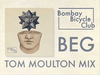 Bombay Bicycle Club - Beg (Tom Moulton Mix)