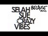 Selah Sue - Crazy Vibes (Street Remix) (feat. Guizmo & Nekfeu)
