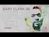 Gary Clark Jr - Blak and Blu (ALBUM LISTENING SESSION)