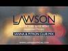 LAWSON - WHEN SHE WAS MINE (SANNA & PITRON CLUB MIX)