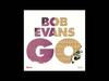 BOB EVANS - GO