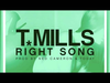 T. Mills - Right Song