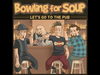 BOWLING FOR SOUP - Let's Go To The Pub with lyrics and awesome photos!!!