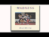 Madness - Keep Moving (Keep Moving Track 1)