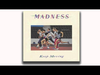 Madness - Give Me A Reason (Keep Moving Track 12)