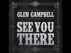Glen Campbell - See You There