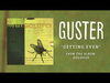 Guster - Getting Even (Best Quality)