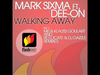 Mark Sixma - Walking Away (M6 vs Klauss Goulart Remix) (feat. Dee-On)