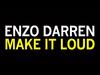 Enzo Darren - Make it Loud (Official)