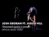 Josh Groban - Remember When It Rained (feat. Judith Hill)