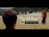 Avi Buffalo - So What
