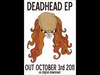 BLEECH - Deadhead - OUT OCTOBER 3rd 2011