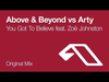 Above & Beyond - You Got To Believe (feat. Zoë Johnston vs Arty)