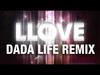 Kaskade - Llove (Dada Life Remix)