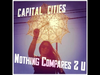 Capital Cities - Nothing Compares 2 U