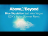 Above & Beyond - Blue Sky Action (EDX's Indian Summer Remix) (feat. Alex Vargas)