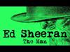 Ed Sheeran - The Man (Official)