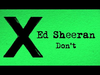 Ed Sheeran - Don't (Official)