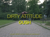Gush - Dirty Attitude