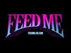 Feed Me - Jodie
