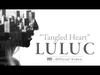 Luluc - Tangled Heart