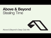 Stealing Time (Above & Beyond's Deep Club Mix) (feat. Richard Bedford)