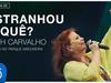 Beth Carvalho - Estranhou o Que? (Ao Vivo no Parque Madureira) (Áudio Oficial)