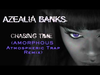 Azealia Banks - Chasing Time (Amorphous Atmospheric Trap Remix)
