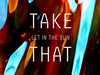 Take That - Let In The Sun (Monsieur Adi Remix)