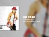 Kid Rock - Ya' Keep On