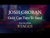 Josh Groban - Gold Can Turn To Sand (Visualizer)