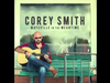 Corey Smith - Listen for the Train