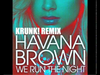 Havana Brown - We Run The Night (Krunk! Remix)