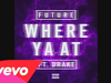 Future - Where Ya At (feat. Drake)