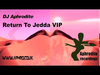 DJ Aphrodite - Return To Jedda VIP