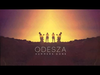 ODESZA - If You Don't (feat. Cumulus)