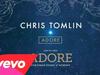 Chris Tomlin - Adore (Live/Audio)