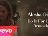 Alesha Dixon - Do It For Love Acoustic