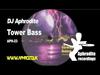 DJ Aphrodite - Tower Bass