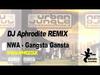 DJ Aphrodite Remix - NWA 'Gangsta Gangsta' (1999)