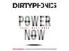 Dirtyphonics - Power Now (Matt Rose)