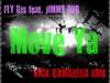Fly DJs - Move Ya (Nick Kamarera remix) (feat. Jimmy Dub)