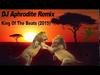 DJ Aphrodite - King Of The Beats Remix (2015)