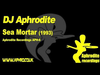 DJ Aphrodite - Sea Mortar (1993)
