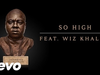 Jadakiss - So High (feat. Wiz Khalifa)