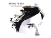 Bryan Ferry - Driving Me Wild